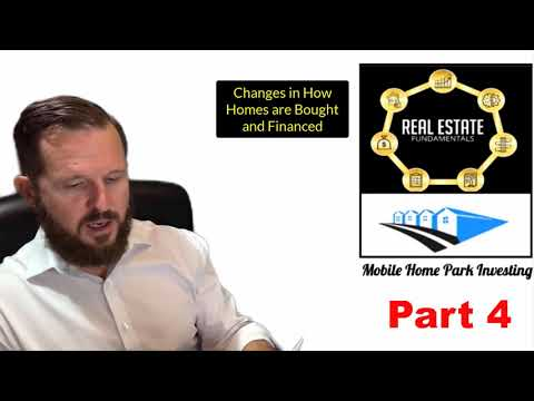 Mobile Home Park Investing: Changes in How Homes are Bought and Financed – Part 4