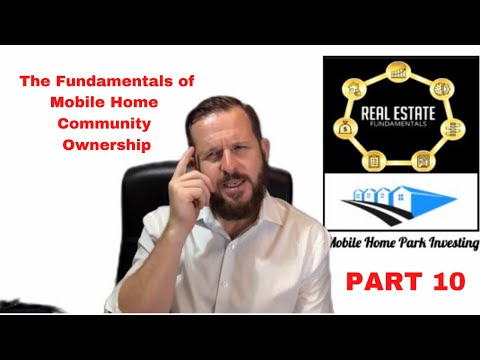 Mobile Home Park Investing: The Fundamentals of Mobile Home Community Ownership – Part 10