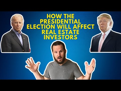 How the Presidential Election will affect Real Estate Investors
