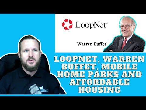 Loopnet, Warren Buffet, Mobile Home Parks and Affordable Housing