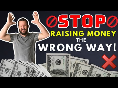 STOP RAISING MONEY THE WRONG WAY