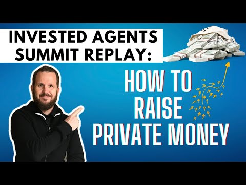 Invested Agents Summit Replay: How To Raise Private Money💸