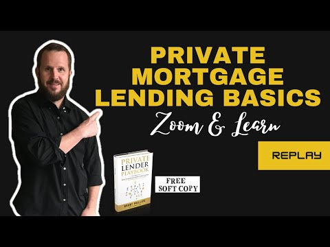Private Mortgage Lending Basics Zoom & Learn – Replay