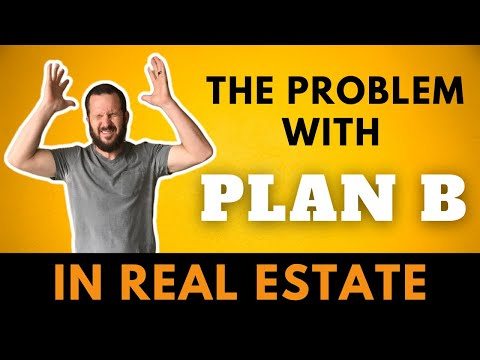 🚨The problem with PLAN B in Real Estate