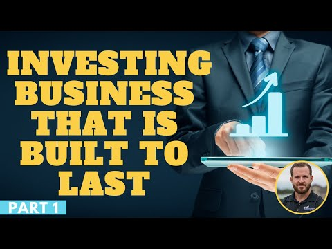 How To Create An Investing Business That Is Built To Last💯